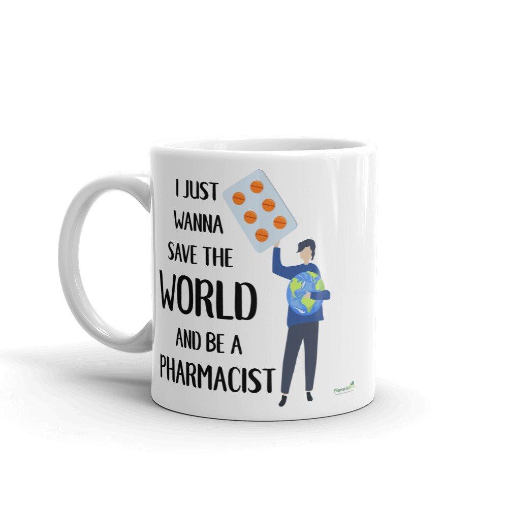 I just wanna be a Pharmacist and save the world Mug